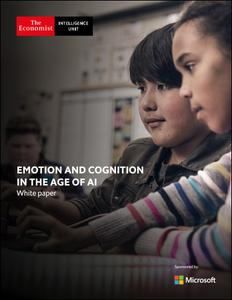The Economist (Intelligence Unit) - Emotion and Cognition in the Age of AI (2019)