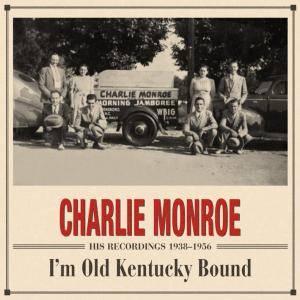 Charlie Monroe - I'm Old Kentucky Bound 1938-1956 (4CDs, 2007)