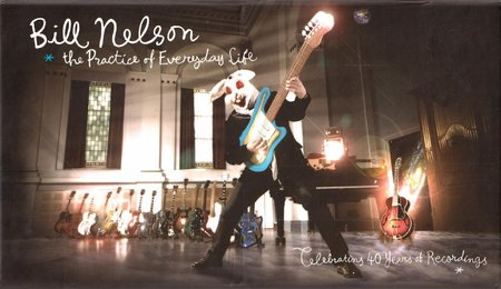Bill Nelson - The Practice Of Everyday Life: Celebrating 40 Years Of Recordings (2011) {8CD BoxSet Esoteric COCDBOX 1002}