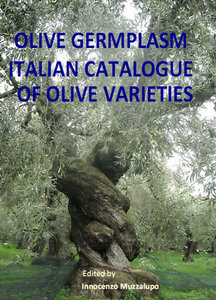 """Olive Germplasm: Italian Catalogue of Olive Varieties"" ed. by Innocenzo Muzzalupo (Repost)"