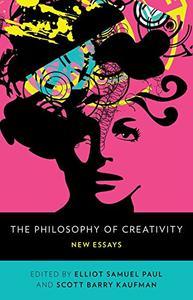 The Philosophy of Creativity: New Essays