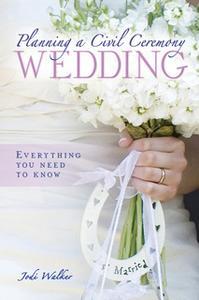 «Planning a Civil Ceremony Wedding» by Jodi Walker