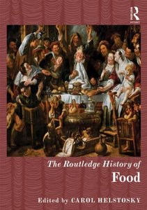 The Routledge History of Food (repost)