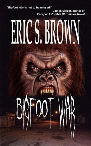 Eric S. Brown - Bigfoot War