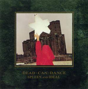 Dead Can Dance - Spleen and Ideal (1985) [Re-Up]