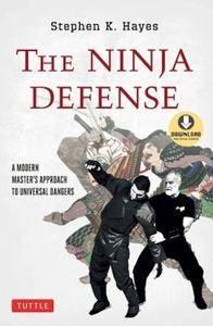 Ninja Defense: A Modern Master's Approach to Universal Dangers
