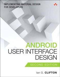 Android User Interface Design : Implementing Material Design for Developers, Second Edition