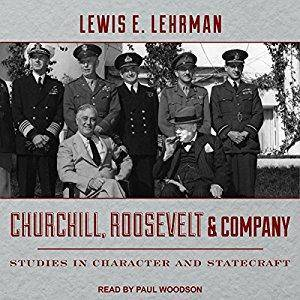Churchill, Roosevelt & Company: Studies in Character and Statecraft [Audiobook]