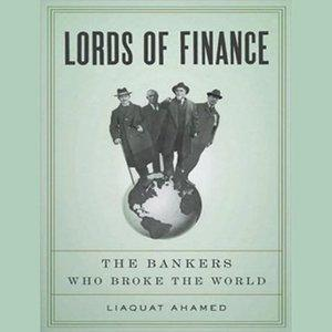 Lords of Finance - The Bankers Who Broke the World (Audiobook) (Repost)