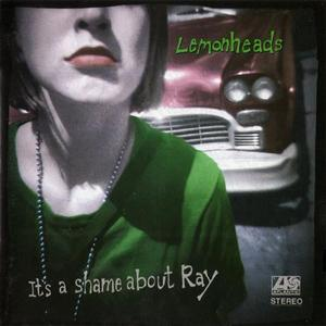 Lemonheads - Its A Shame About Ray (1992) {Atlantic}