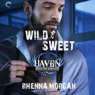 «Wild & Sweet» by Rhenna Morgan