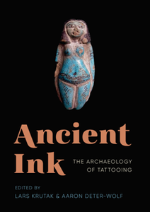 Ancient Ink : The Archaeology of Tattooing