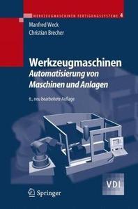 Werkzeugmaschinen 4: Automatisierung von Maschinen und Anlagen