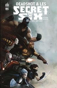 Deadshot & les Secret Six - Tome 2 - Mort à Crédit
