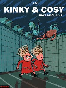 Kinky & Cosy - Tome 2 - Rincez-moi, SVP