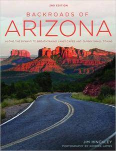 Backroads of Arizona: Along the Byways to Breathtaking Landscapes and Quirky Small Towns