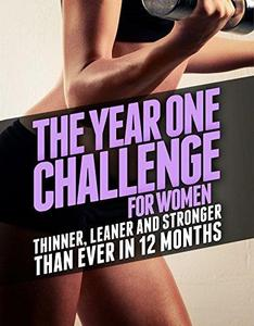 The Year One Challenge for Women Thinner, Leaner, and Stronger Than Ever in 12 Months Spiral-boun