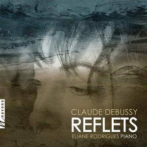 Eliane Rodrigues - Debussy: Reflets (2018)