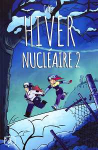 Hiver Nucleaire - Tome 2