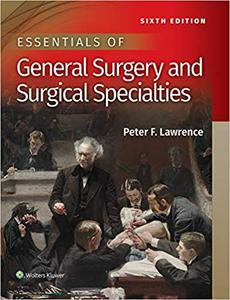 Essentials of General Surgery and Surgical Specialties Sixth, North American Edition
