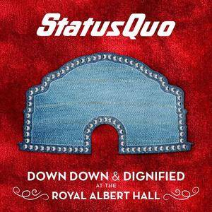 Status Quo - Down Down & Dignified at the Royal Albert Hall (Live) (2018)