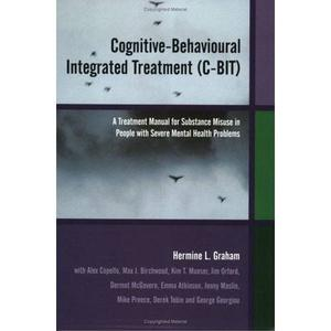 C-BIT: A Treatment Manual for Substance Misuse in People with Severe Mental Health Problems