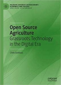 Open Source Agriculture: Grassroots Technology in the Digital Era