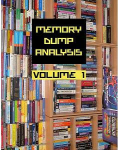Memory Dump Analysis Anthology, Vol. 1 (Repost)