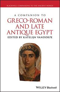 A Companion to Greco-Roman and Late Antique Egypt