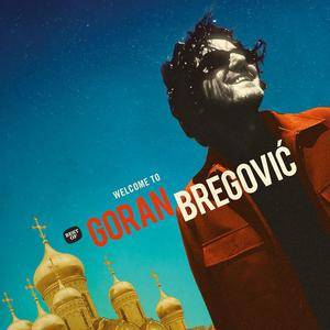 Goran Bregović - Welcome To Goran Bregovic (2018)