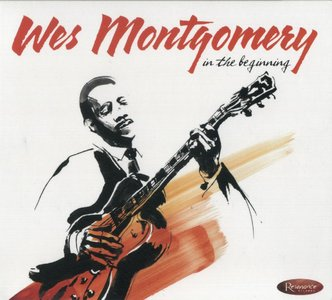 Wes Montgomery - In The Beginning: Early Recordings from 1949-1958 (2014) {2CD Set Resonance Records HCD-2014}