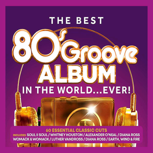 VA - The Best 80s Groove Album - In The World... Ever! (3CD, 2019)