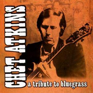 Chet Atkins - A Tribute To Bluegrass (2002) **RE-UP**