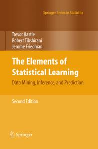 The Elements of Statistical Learning: Data Mining, Inference, and Prediction, Second Edition (Repost)