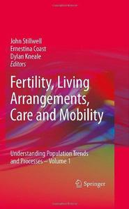 Fertility, Living Arrangements, Care and Mobility: Understanding Population Trends and Processes - Volume 1