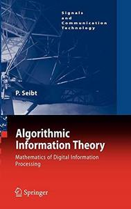 Algorithmic Information Theory: Mathematics of Digital Information Processing (Signals and Communication Technology)