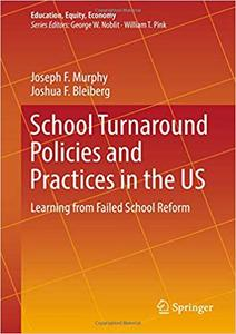 School Turnaround Policies and Practices in the US: Learning from Failed School Reform