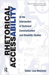 Rhetorical Accessability: At the Intersection of Technical Communication and Disability Studies