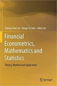 Financial Econometrics, Mathematics and Statistics: Theory, Method and Application (repost)