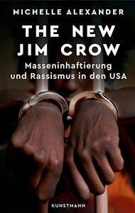 The New Jim Crow. Masseninhaftierung und Rassismus in den USA