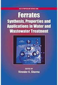 Ferrates: Synthesis, Properties, and Applications in Water and Wastewater Treatment