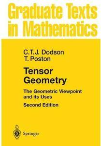 Tensor Geometry: The Geometric Viewpoint and its Uses (2nd edition) [Repost]