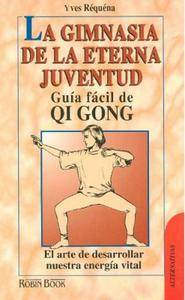 La gimnasia de la eterna juventud: Guía fácil de qi gong (Repost)