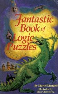 Muriel Mandell - Fantastic Book of Logic Puzzles
