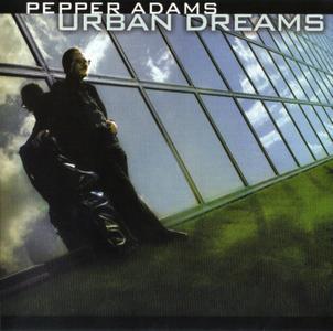 Pepper Adams - Urban Dreams (1981) {Quicksilver Records QSCD-4006 rel 2003}