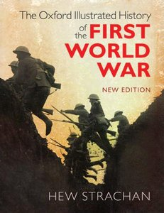 The Oxford Illustrated History of the First World War, New Edition (repost)