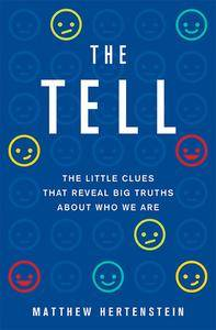 The Tell: The Little Clues That Reveal Big Truths about Who We Are (repost)