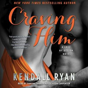 «Craving Him» by Kendall Ryan