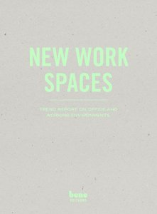 New Work Spaces : Trend Report on Office and Working Environments (repost)