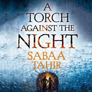 «A Torch Against the Night» by Sabaa Tahir
